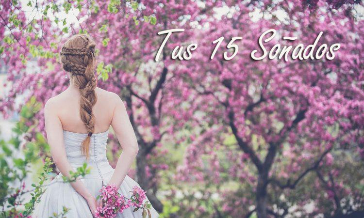 Tus 15 Soñados!!!