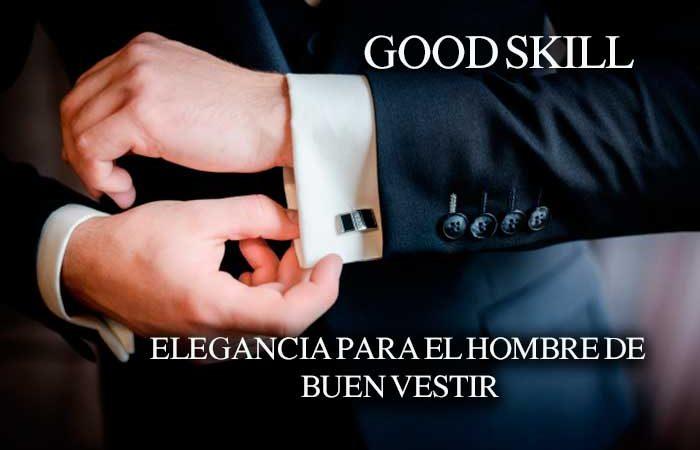 Good Skill para hombres de buen vestir