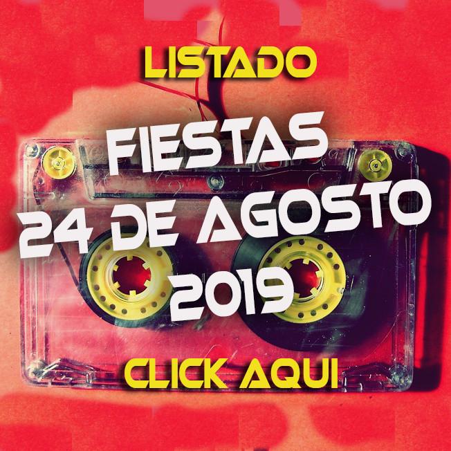 Listado de fiestas de la nostalgia 24 de agosto 2019