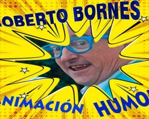 Roberto Bornes humor para despedidas de fin de año 2018